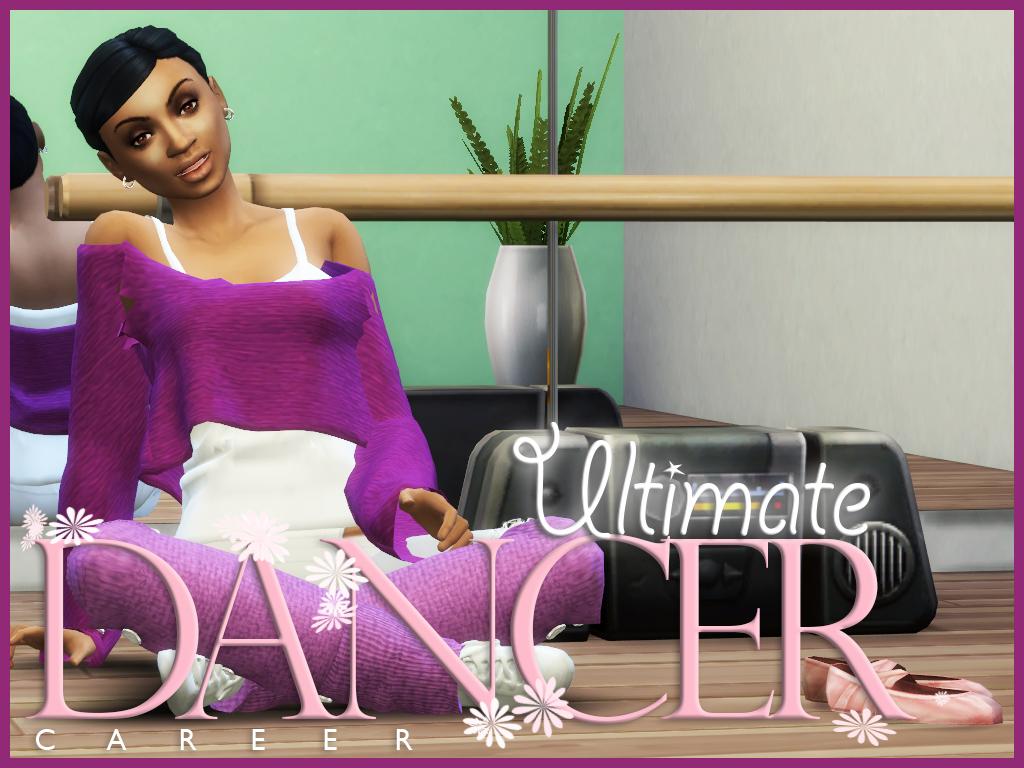 ModTheSims - Ultimate Dancer Career
